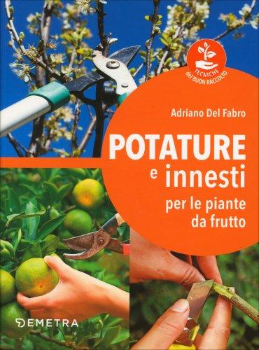 Innesti e potature per le piante da frutteto libro for Piante da frutto online