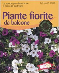 piante da balcone outdoor : Piante Fiorite da Balcone - Eva Maria Geiger