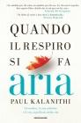 Quando il Respiro si Fa Aria - Paul Kalanithi
