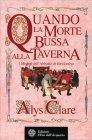 Quando la Morte Bussa alla Taverna Alys Clare