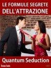 Quantum Seduction: Le Formule Segrete dell'Attrazione - eBook Rossano Sambo