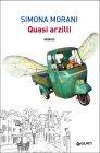 Quasi Arzilli - Simona Morani