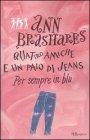 Quattro Amiche e un Paio di Jeans - Per Sempre in Blu Ann Brashares