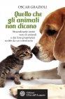 Quello che gli Animali non Dicono - Oscar Grazioli