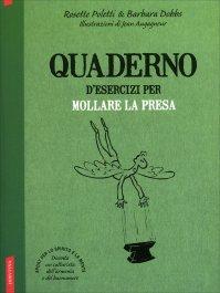 Quaderno d'Esercizi per Mollare la Presa Rosette Poletti Barbara Dobbs