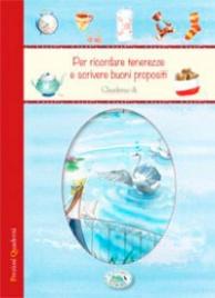 Quaderno - Per Ricordare Tenerezze e Scrivere Buoni Propositi