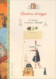 Quaderno di Viaggio - Di Andata e Ritorno... Forse!!!