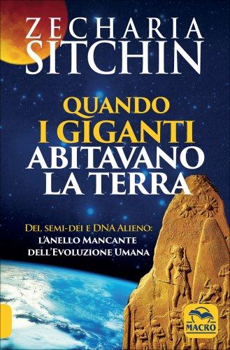 Quando i Giganti Abitavano la Terra - Zecharia Sitchin - Libro