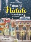 I Racconti di Natale di Charles Dickens per Bambini Valentina Camerini