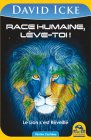 Race Humaine, Lève-Toi! David Icke