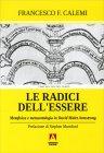 Le Radici dell'Essere Francesco F. Calemi