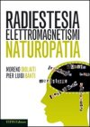 Radiestesia Elettromagnetismo Naturopatia