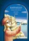 Raffaello, il Pittore della Dolcezza