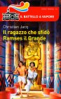 Il Ragazzo che Sfid� Ramses il Grande Christian Jacq