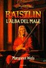 Raistlin - L'Alba del Male Margaret Weis