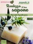 Realizza il Tuo Sapone - Vol. 1 (eBook) Manuela Cecchetti
