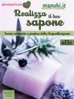 Realizza il Tuo Sapone - Vol. 2 (eBook) Manuela Cecchetti