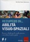 Recupero in Abilit� Visuo-Spaziali (Cofanetto con Libro e CD ROM)