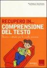 Recupero in... Comprensione del Testo Renza Rosiglioni M. Patrizia Del Santo Alessia Minellono Rosanna Sciascia