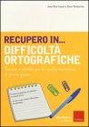 Recupero in... Difficoltà Ortografiche A. R. Vizzari, E. Tamborrino