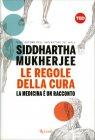 Le Regole della Cura Siddartha Mukherjee