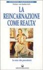 La Reincarnazione come Realt�