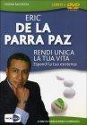 Rendi Unica la Tua Vita - Videocorso in DVD Eric de la Parra Paz