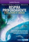 Respira Profondamente e Fai il Pieno di Energia - Transformational Breath