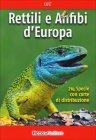 Rettili e Anfibi d'Europa Axel Kwet