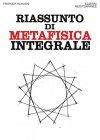 Riassunto di Metafisica Integrale eBook Frithjof Schuon