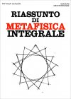 Riassunto di Metafisica Integrale Frithjof Schuon