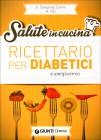 Ricettario per Diabetici e Iperglicemici Giuseppe Sangiorgi Cellini, Annamaria Toti