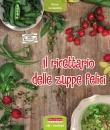 Il Ricettario delle Zuppe Felici Piera Lunardon