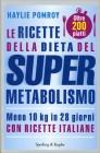 Le Ricette della Dieta del Supermetabolismo Haylie Pomroy