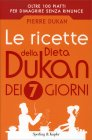 Le Ricette della Dieta Dukan dei 7 Giorni Pierre Dukan