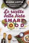 Le Ricette della Dieta Smartfood Eliana Liotta