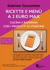 Ricette e Menù a 2 Euro Max Gabriele Costantino