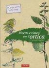 Ricette e Rimedi con l'Ortica