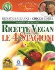 Ricette Vegan - Le Quattro Stagioni eBook