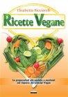 Ricette Vegane - eBook Elisabetta Ricciarelli