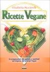 Ricette Vegane - Libro di Elisabetta Ricciarelli
