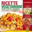 Ricette Vegetariane per tutti i Giorni (eBook) Silvia Strozzi