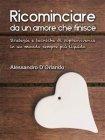 Ricominciare da un Amore che Finisce (eBook) Alessandro D'Orlando