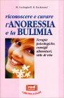Riconoscere e Curare l'Anoressia e la Bulimia Monika Gerlinghoff Herbert Backmund