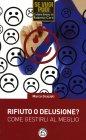 Rifiuto o Delusione? Marco Grazioli