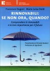 Rinnovabili: Se Non Ora Quando? Francesco Dugoni Maria Luisa Doldi