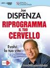 Riprogramma il tuo Cervello - Videocorso in DVD Joe Dispenza