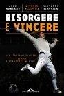 Risorgere e Vincere (eBook) Aldo Montano, Giorgio Nardone, Giovanni Sirovich