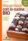 Risparmiare con la Cucina Bio Carla Barzanò