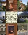Ristrutturare: Forma Colore. Mauro Bissattini Giancarlo Gardin, Riccardo Bianchi
